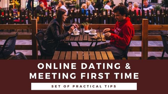 7 Tips for online dating and meeting in person for the first time.