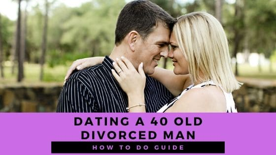 Are you dating a 40 year old divorced man? Consider these things