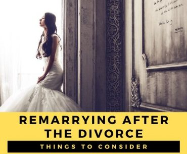 Remarrying after Divorce? Consider these Things