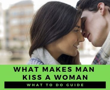 what makes a man want to kiss a woman?
