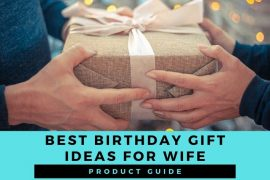 Best birthday gift ideas for wife – Romantic, Luxury, Unique and Last minute