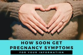 How soon can you get symptoms of pregnancy? Early starting symptoms