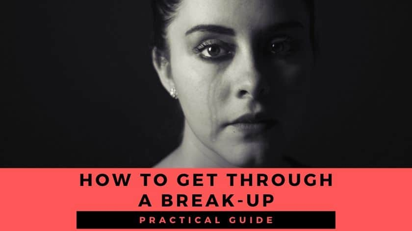 How to get through a break up?