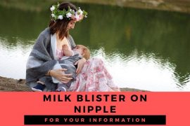 Milk Blister on Nipple – Types, Causes, and Home Treatments