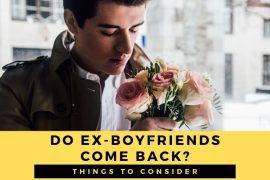 do ex-boyfriends come back after months?