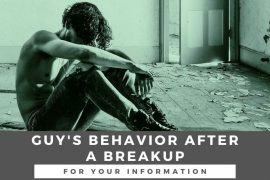 Guys Behavior after Breakup (Male Psychology after a Breakup)