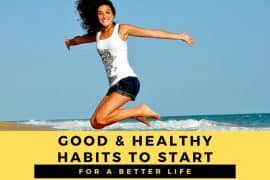 Good And Healthy Habits To Start For A Better Life